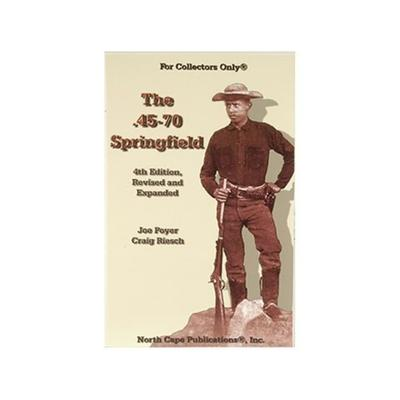 The .45-70 Springfield, 5th Edition Book by Joe Poyer and Craig Riesch